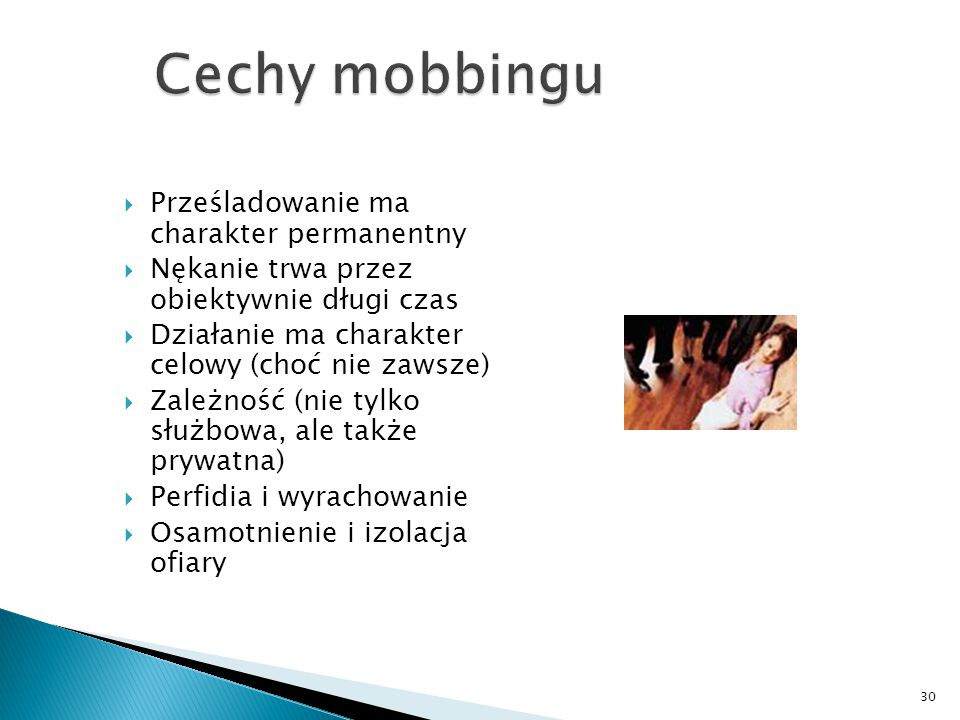 Cechy mobbingu Prześladowanie ma charakter permanentny