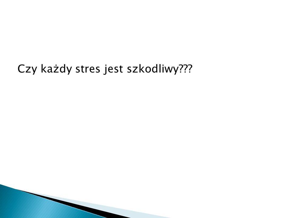 Czy każdy stres jest szkodliwy