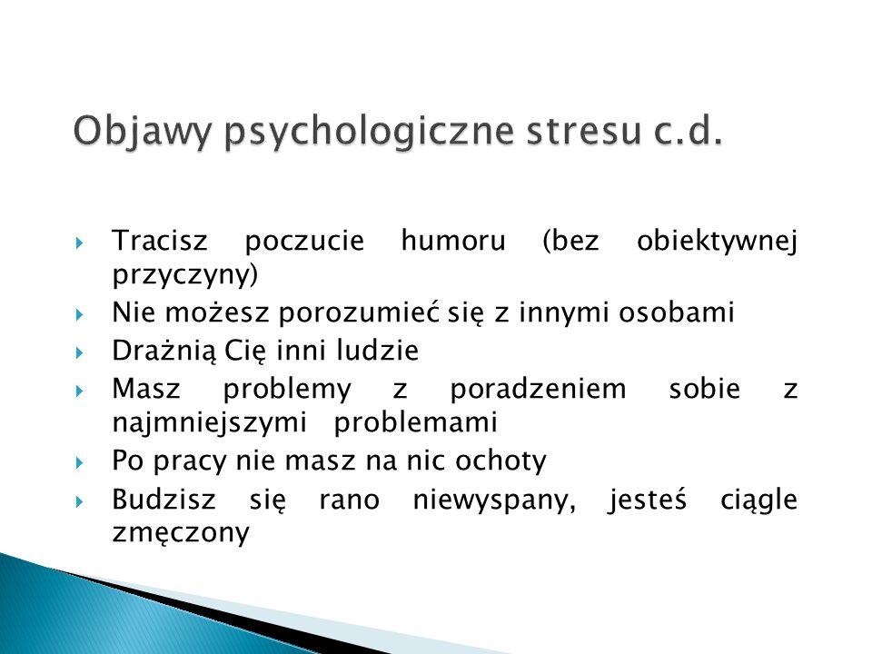Objawy psychologiczne stresu c.d.