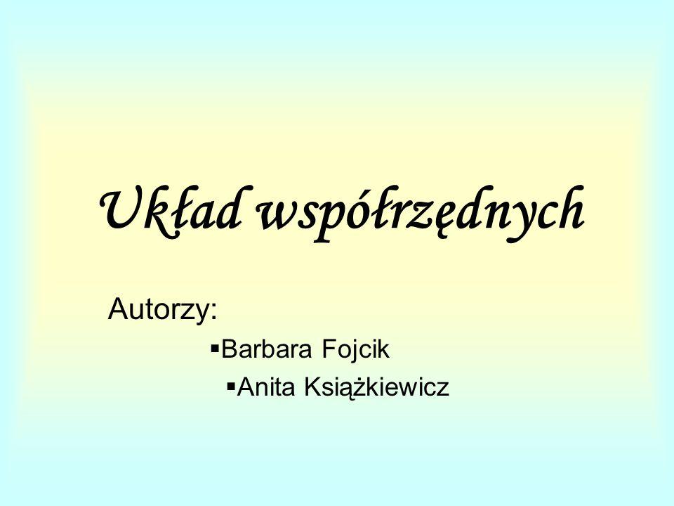 Autorzy: Barbara Fojcik Anita Książkiewicz