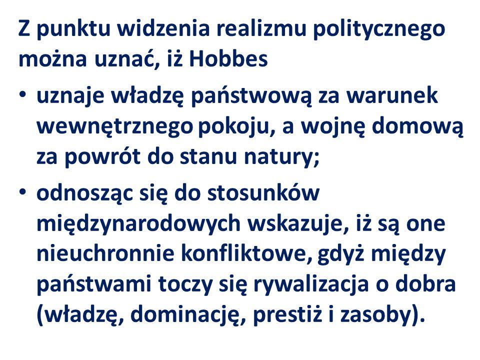 Z punktu widzenia realizmu politycznego można uznać, iż Hobbes