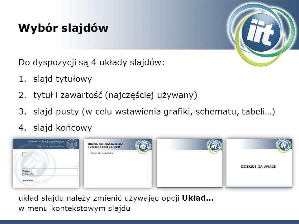 Wybór slajdów Do dyspozycji są 4 układy slajdów: slajd tytułowy