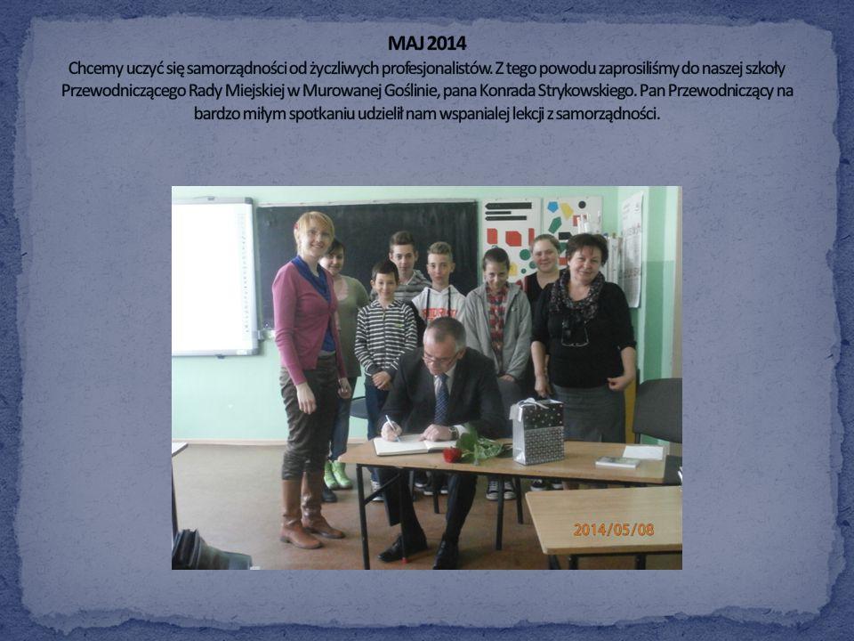 MAJ 2014 Chcemy uczyć się samorządności od życzliwych profesjonalistów