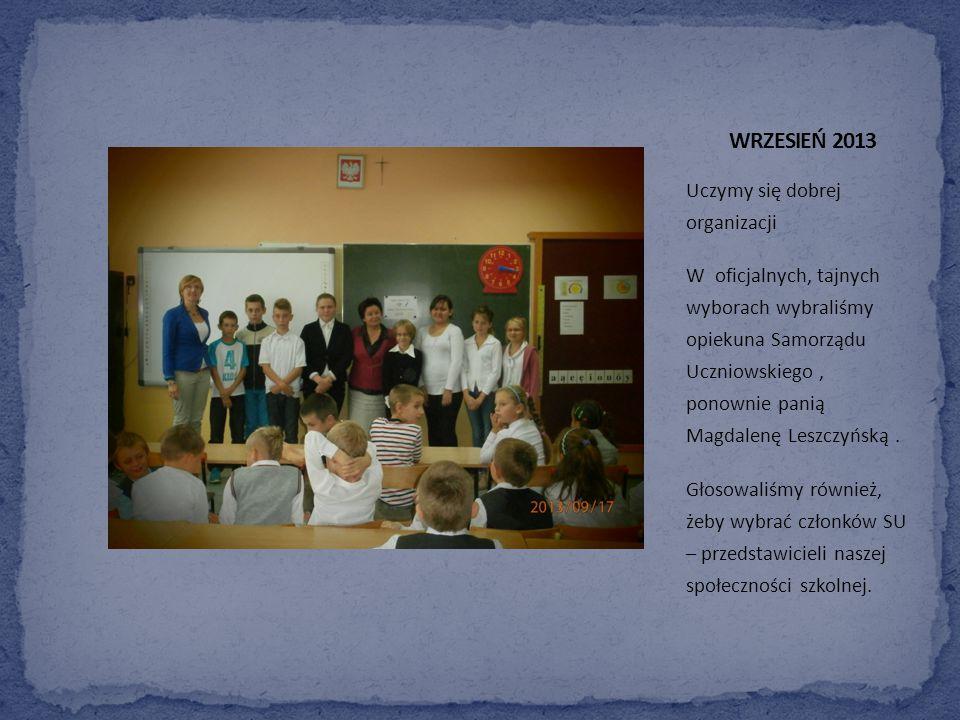 WRZESIEŃ 2013 Uczymy się dobrej organizacji