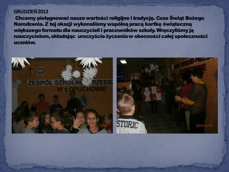 GRUDZIEŃ 2013 Chcemy pielęgnować nasze wartości religijne i tradycję