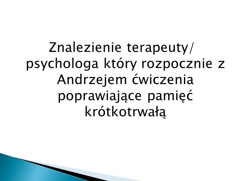 Znalezienie terapeuty/ psychologa który rozpocznie z Andrzejem ćwiczenia poprawiające pamięć krótkotrwałą