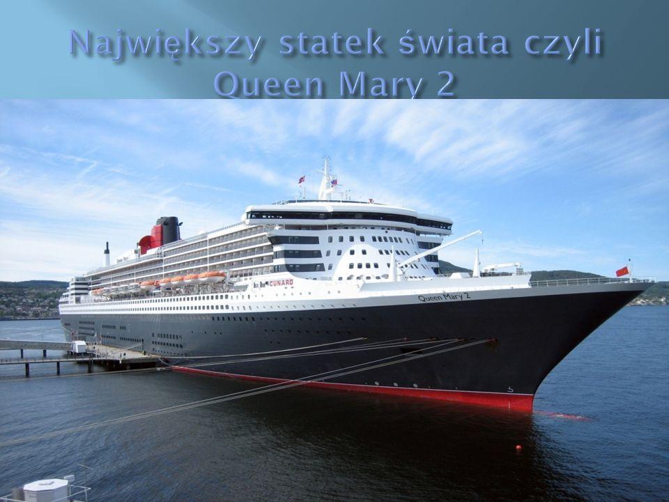 Największy statek świata czyli Queen Mary 2
