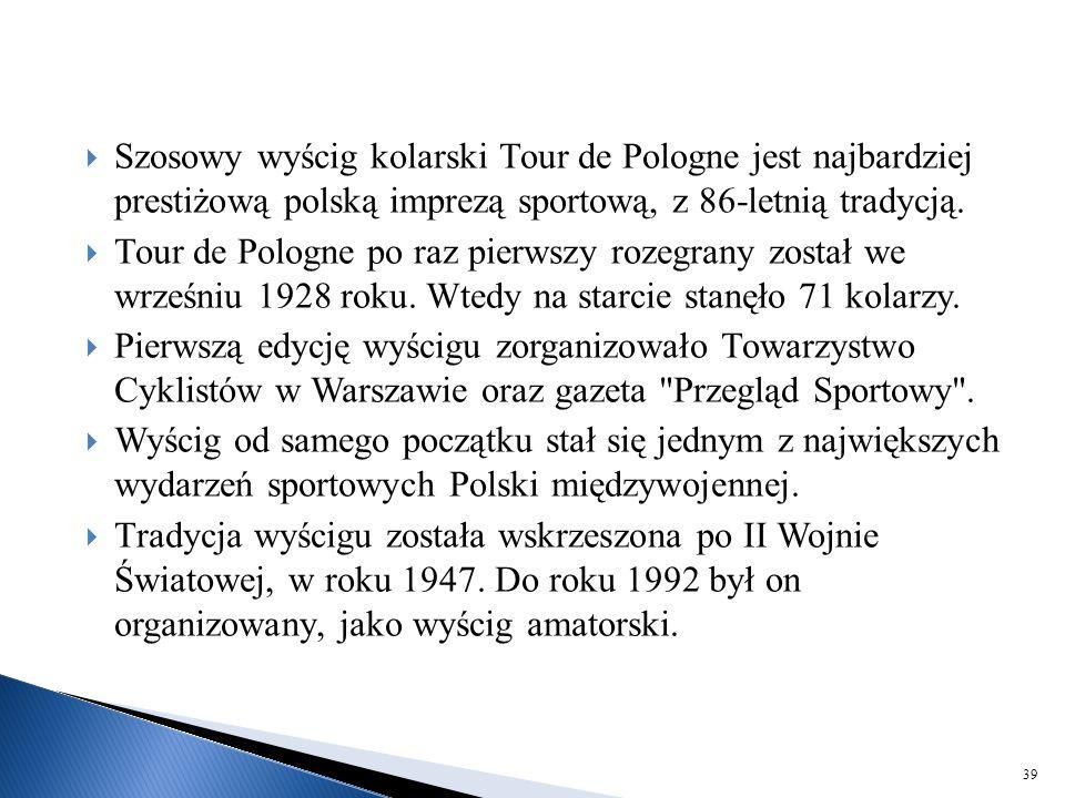 Szosowy wyścig kolarski Tour de Pologne jest najbardziej prestiżową polską imprezą sportową, z 86-letnią tradycją.