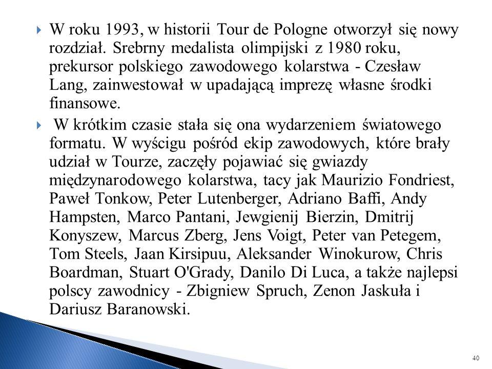 W roku 1993, w historii Tour de Pologne otworzył się nowy rozdział