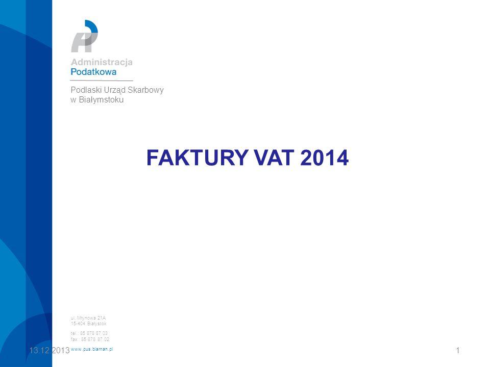 FAKTURY VAT 2014 Podlaski Urząd Skarbowy w Białymstoku 13.12.2013 1
