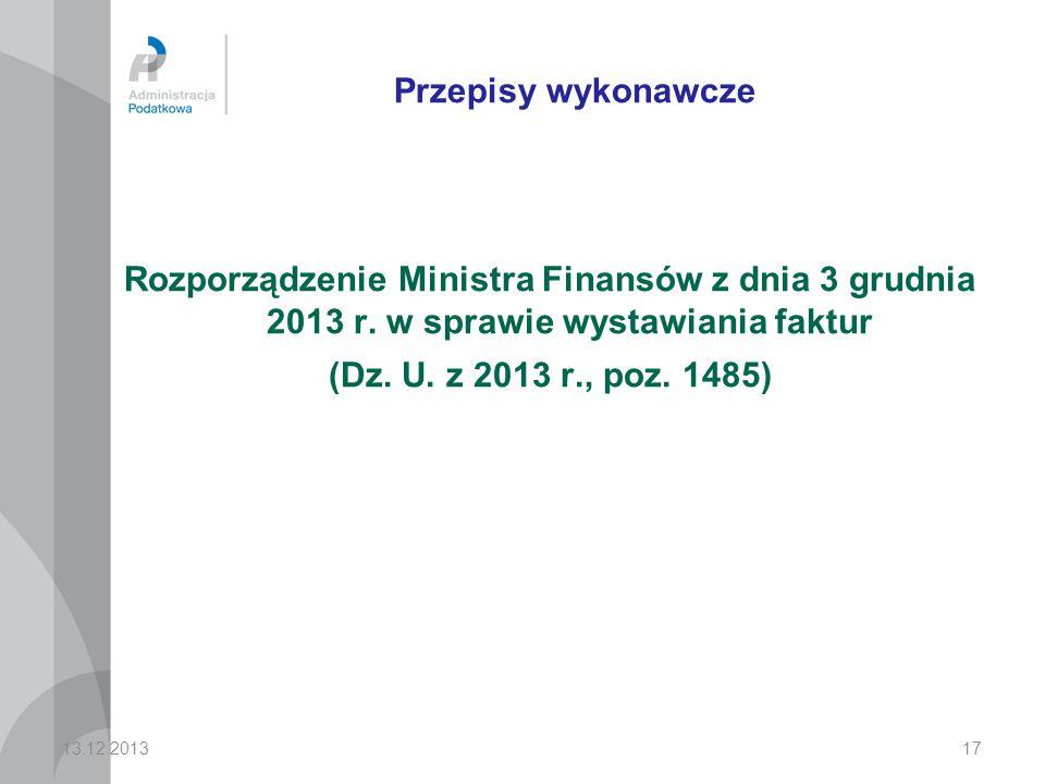 Przepisy wykonawcze Rozporządzenie Ministra Finansów z dnia 3 grudnia 2013 r. w sprawie wystawiania faktur.