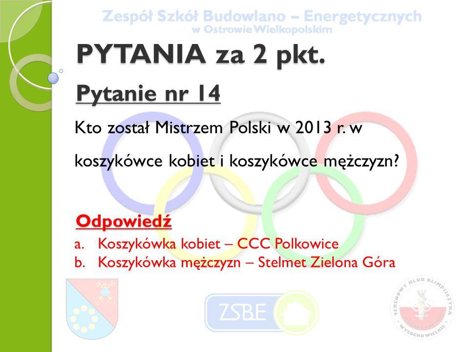 PYTANIA za 2 pkt. Pytanie nr 14