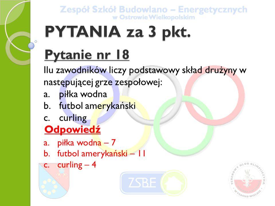PYTANIA za 3 pkt. Pytanie nr 18 Odpowiedź