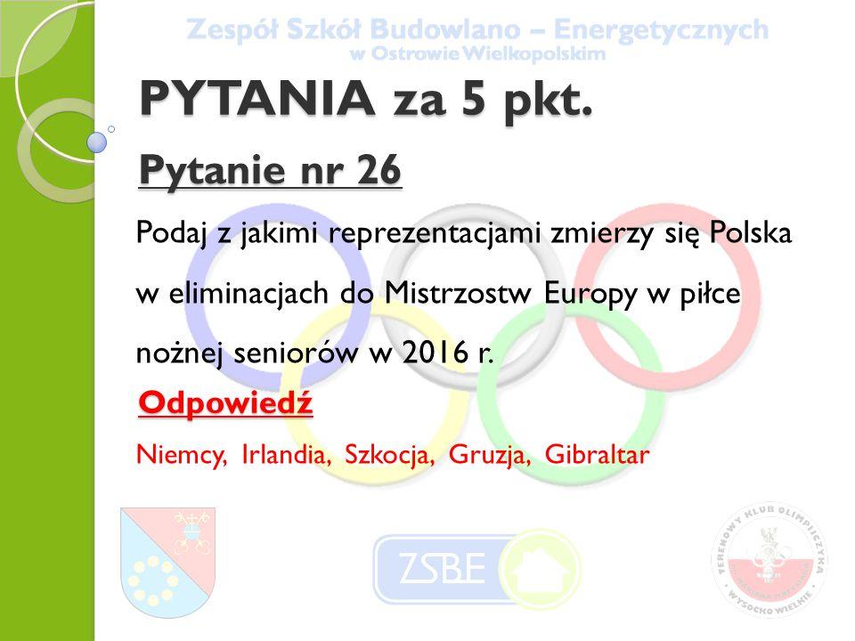 PYTANIA za 5 pkt. Pytanie nr 26