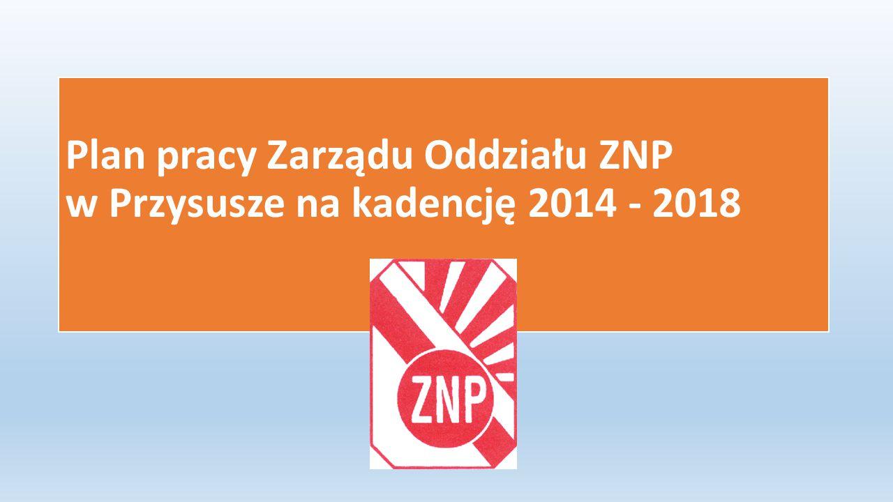 Plan pracy Zarządu Oddziału ZNP w Przysusze na kadencję 2014 - 2018