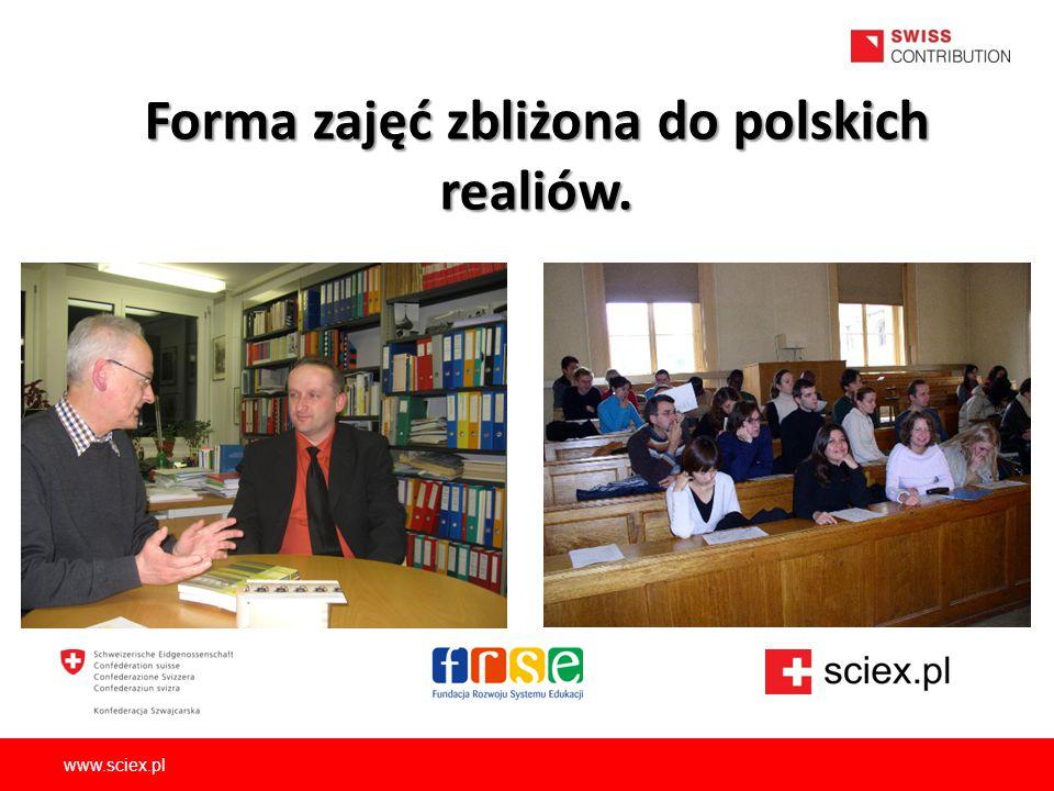 Forma zajęć zbliżona do polskich realiów.