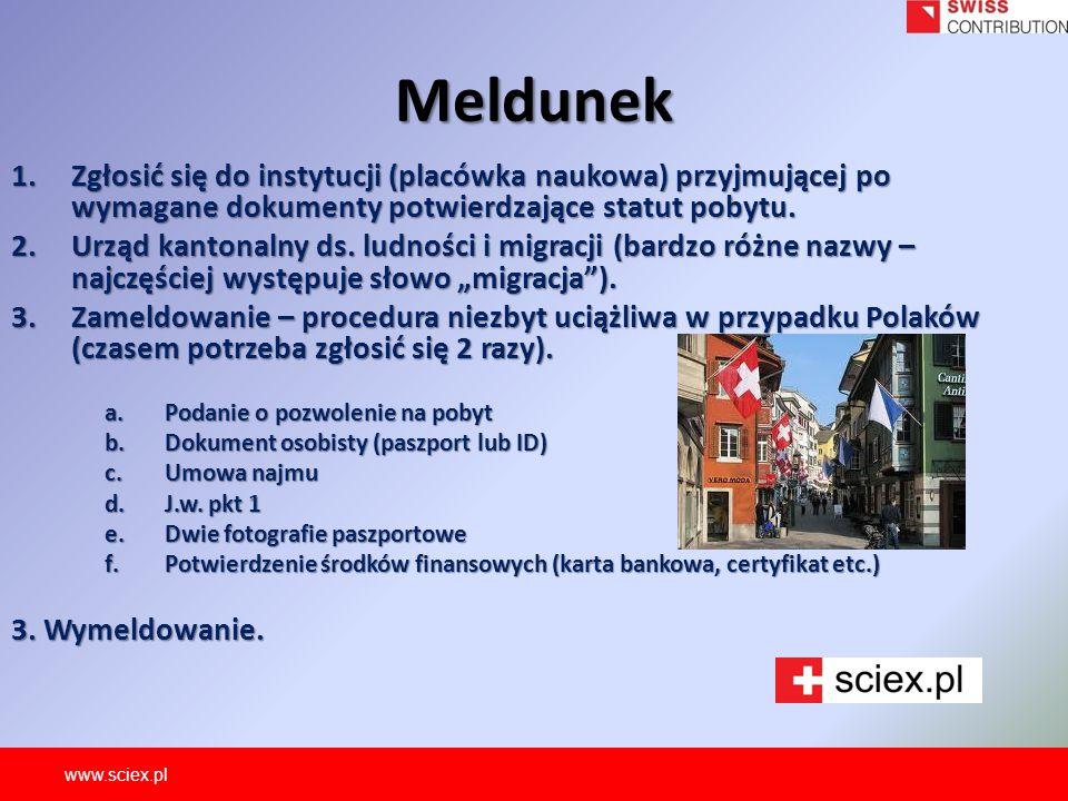 Meldunek Zgłosić się do instytucji (placówka naukowa) przyjmującej po wymagane dokumenty potwierdzające statut pobytu.