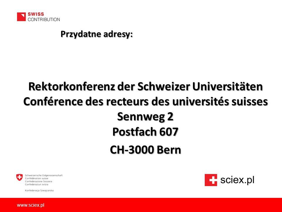 Przydatne adresy: Rektorkonferenz der Schweizer Universitäten Conférence des recteurs des universités suisses Sennweg 2 Postfach 607.