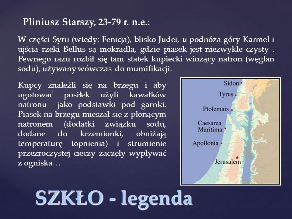SZKŁO - legenda Pliniusz Starszy, 23-79 r. n.e.: