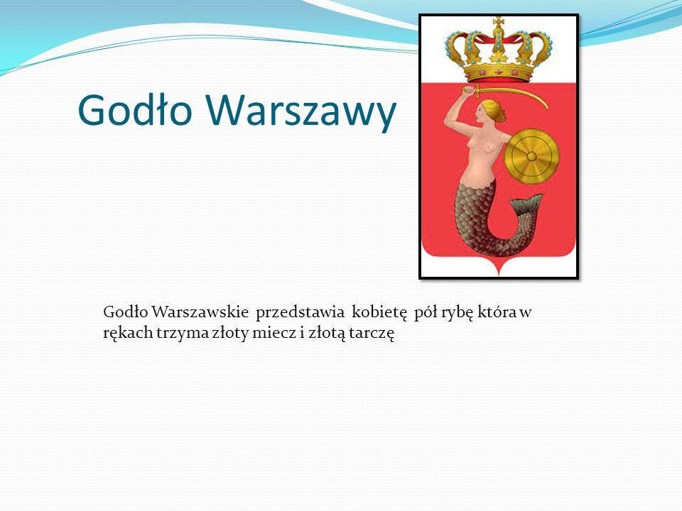 Godło Warszawy Godło Warszawskie przedstawia kobietę pół rybę która w rękach trzyma złoty miecz i złotą tarczę.