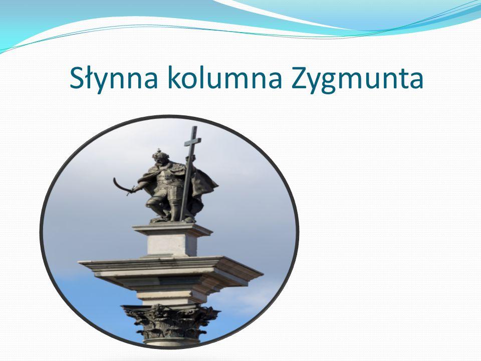 Słynna kolumna Zygmunta