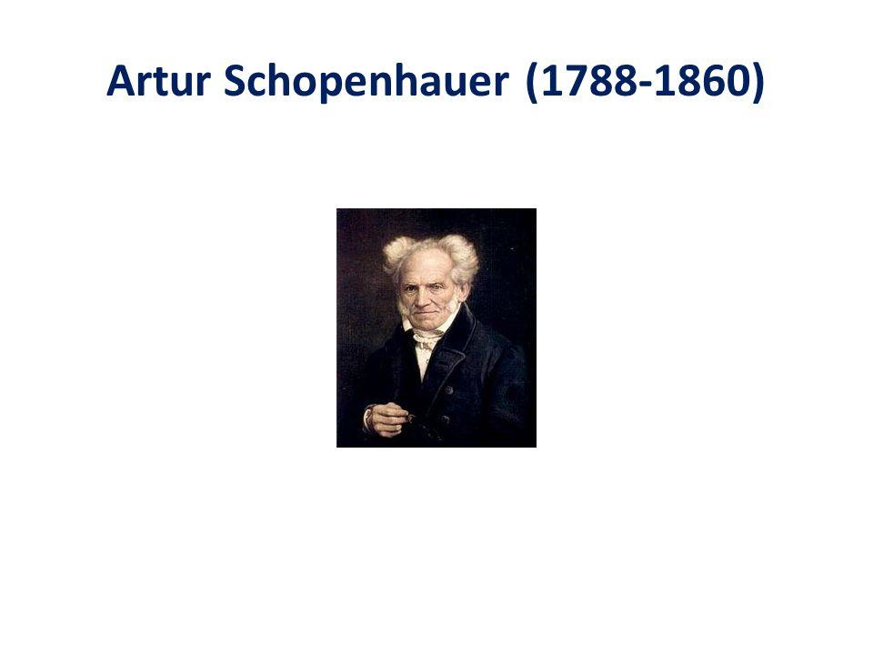 Artur Schopenhauer (1788-1860)