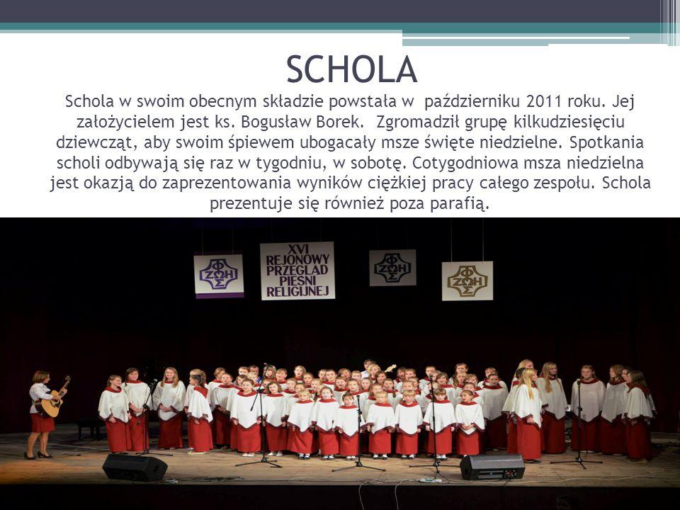 SCHOLA Schola w swoim obecnym składzie powstała w październiku 2011 roku.