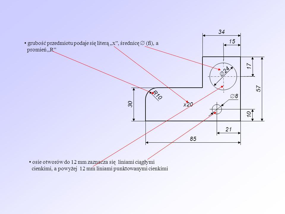 """34 • grubość przedmiotu podaje się literą """"x , średnicę  (fi), a. promień """"R 15. 17. 24. 57."""