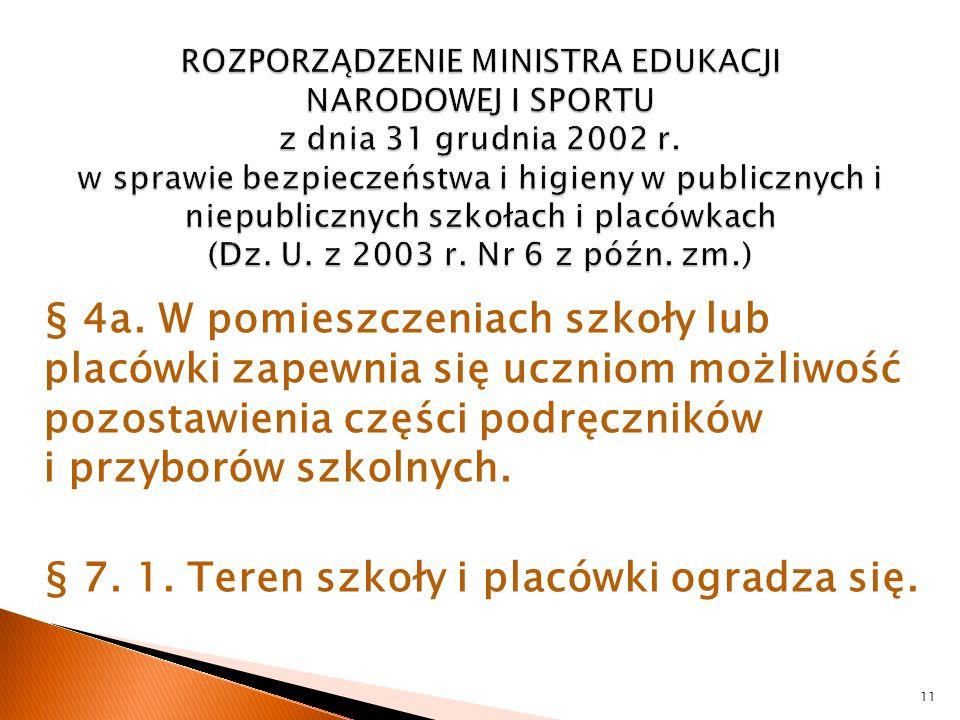 ROZPORZĄDZENIE MINISTRA EDUKACJI NARODOWEJ I SPORTU z dnia 31 grudnia 2002 r. w sprawie bezpieczeństwa i higieny w publicznych i niepublicznych szkołach i placówkach (Dz. U. z 2003 r. Nr 6 z późn. zm.)