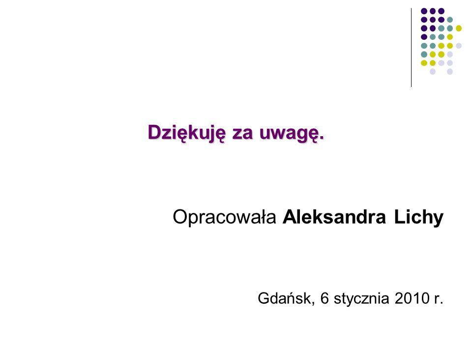 Opracowała Aleksandra Lichy