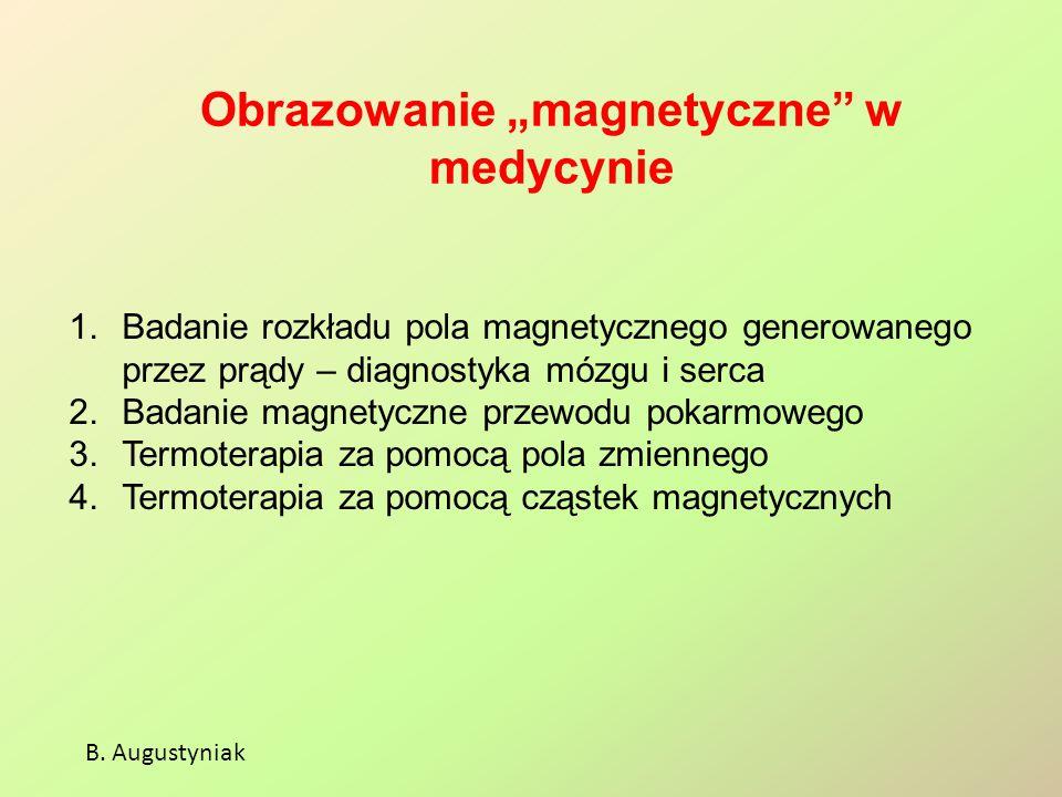 """Obrazowanie """"magnetyczne w medycynie"""