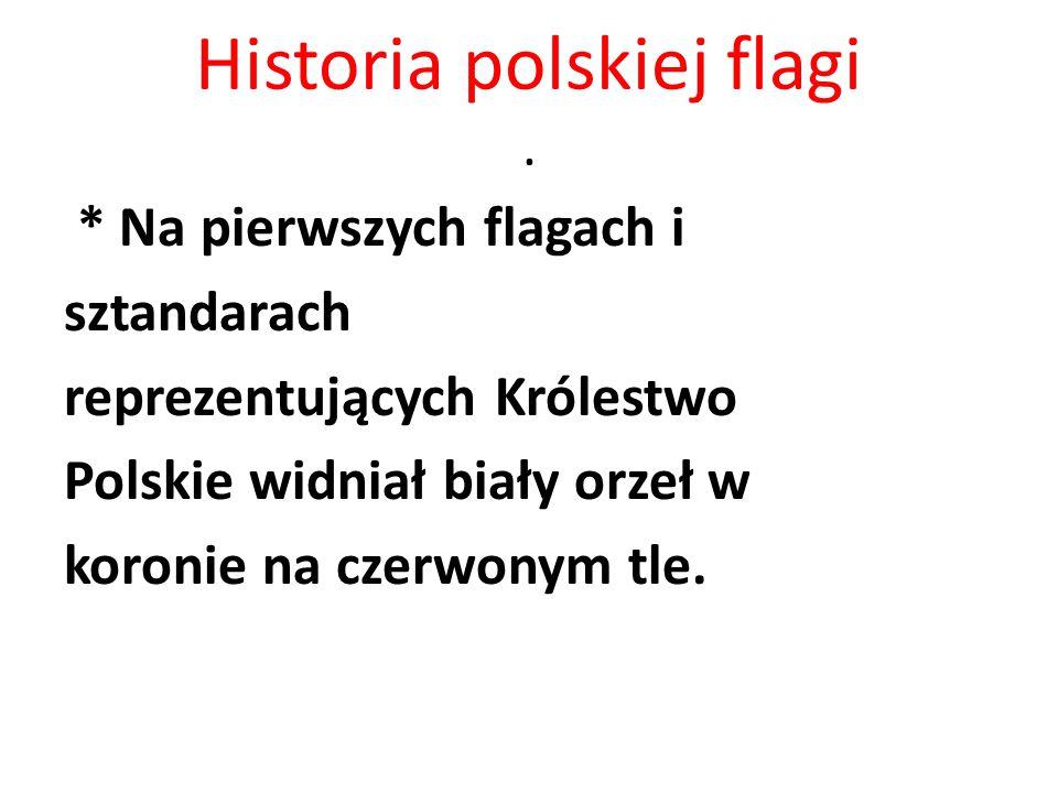 Historia polskiej flagi .