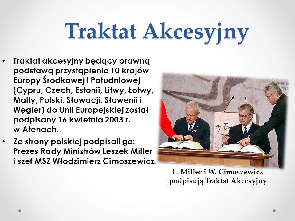 L. Miller i W. Cimoszewicz podpisują Traktat Akcesyjny