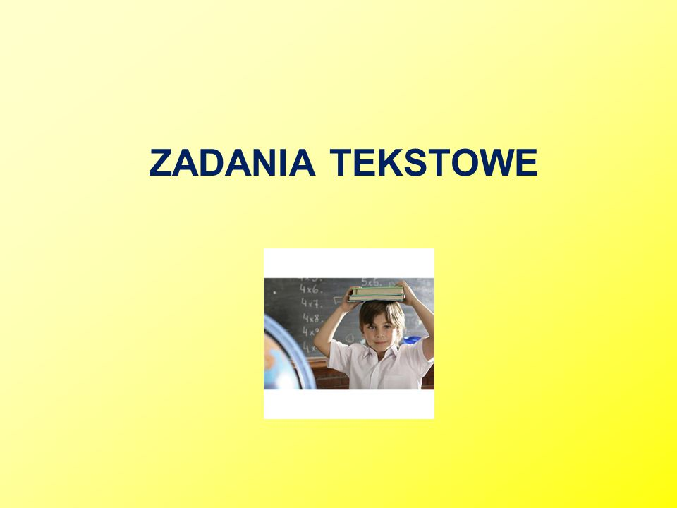 ZADANIA TEKSTOWE