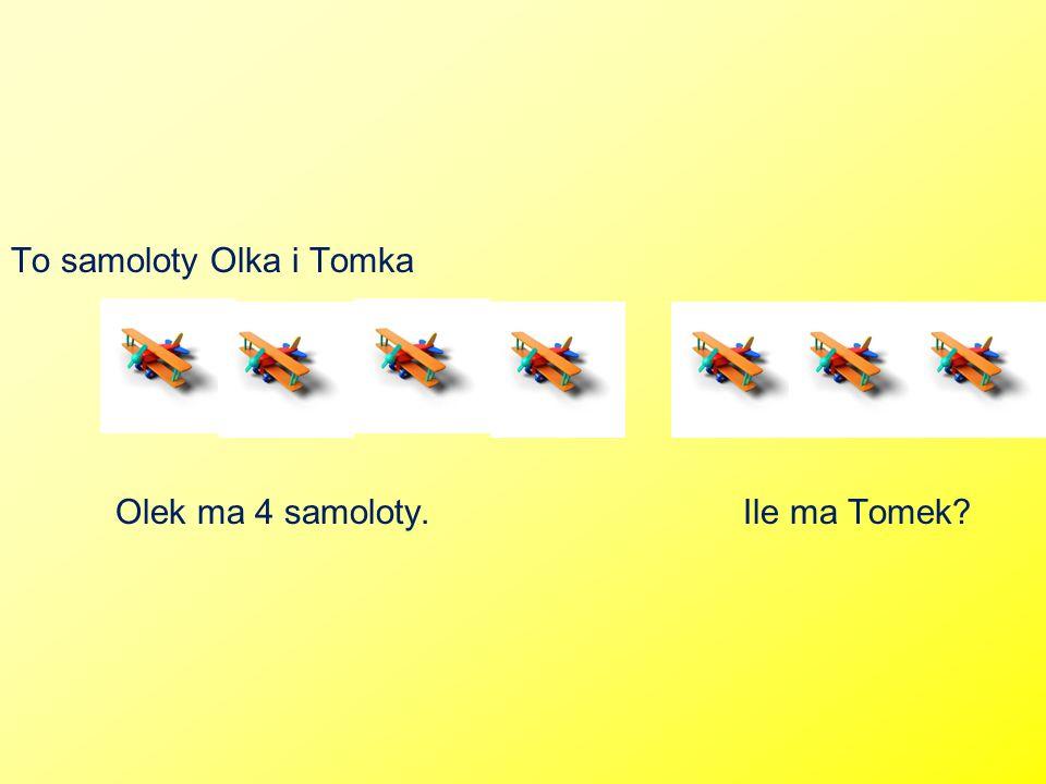 To samoloty Olka i Tomka Olek ma 4 samoloty. Ile ma Tomek