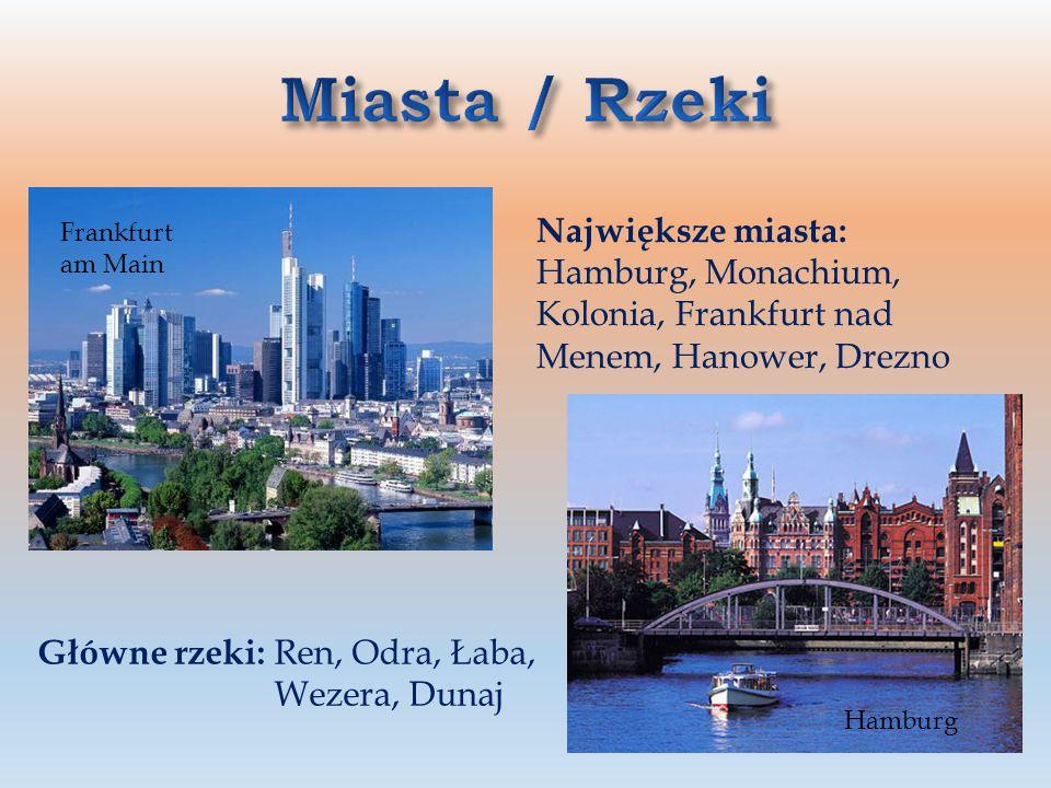 Miasta / Rzeki Największe miasta: Hamburg, Monachium, Kolonia, Frankfurt nad Menem, Hanower, Drezno.