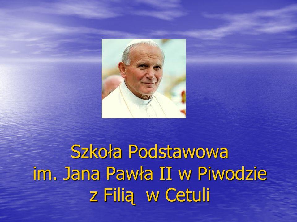 Szkoła Podstawowa im. Jana Pawła II w Piwodzie z Filią w Cetuli