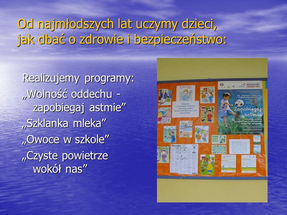 Od najmłodszych lat uczymy dzieci, jak dbać o zdrowie i bezpieczeństwo: