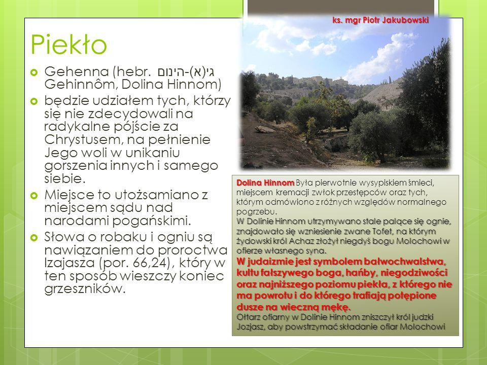 Piekło Gehenna (hebr. גי(א)-הינום Gehinnôm, Dolina Hinnom)