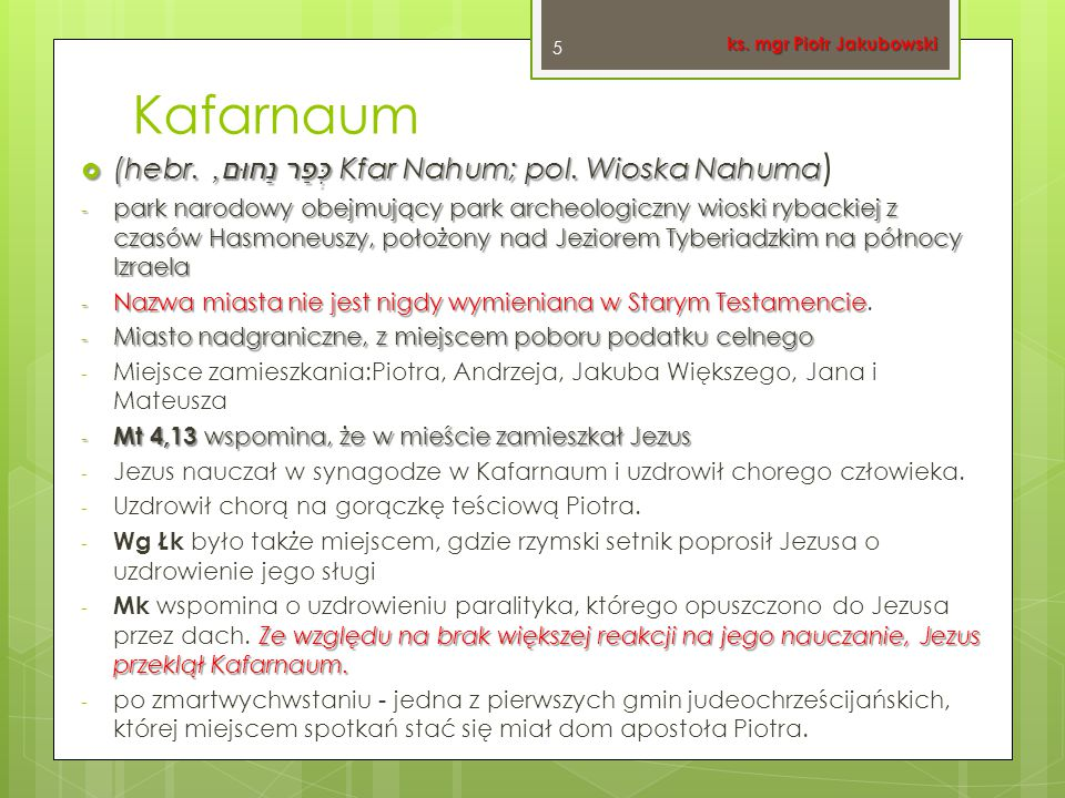 Kafarnaum (hebr. כְּפַר נַחוּם, Kfar Nahum; pol. Wioska Nahuma)