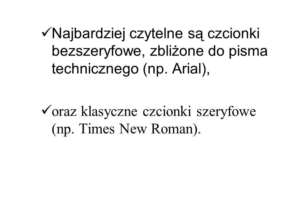 oraz klasyczne czcionki szeryfowe (np. Times New Roman).