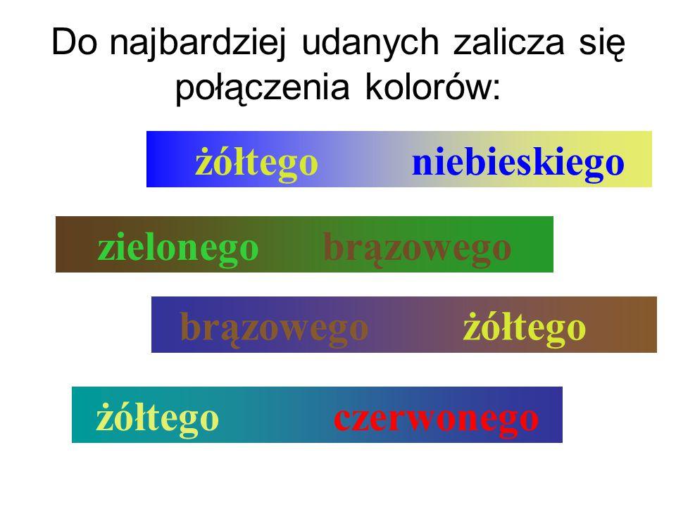 Do najbardziej udanych zalicza się połączenia kolorów: