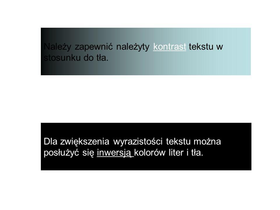 W w Należy zapewnić należyty kontrast tekstu w stosunku do tła.