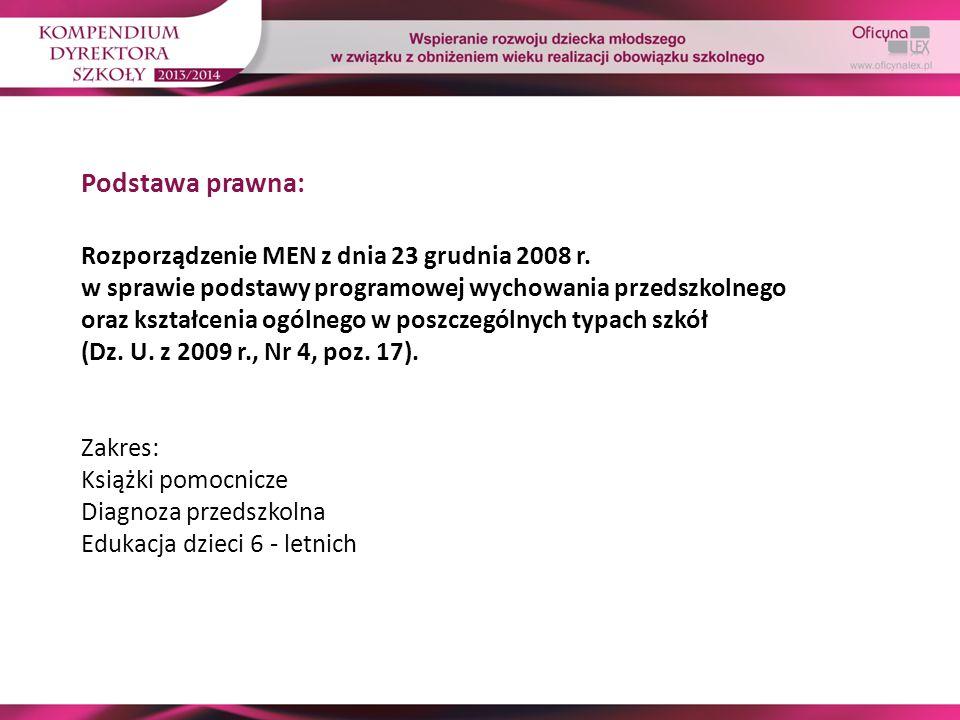 Podstawa prawna: Rozporządzenie MEN z dnia 23 grudnia 2008 r.