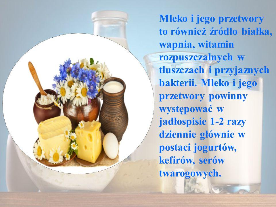 Mleko i jego przetwory to również źródło białka, wapnia, witamin rozpuszczalnych w tłuszczach i przyjaznych bakterii.
