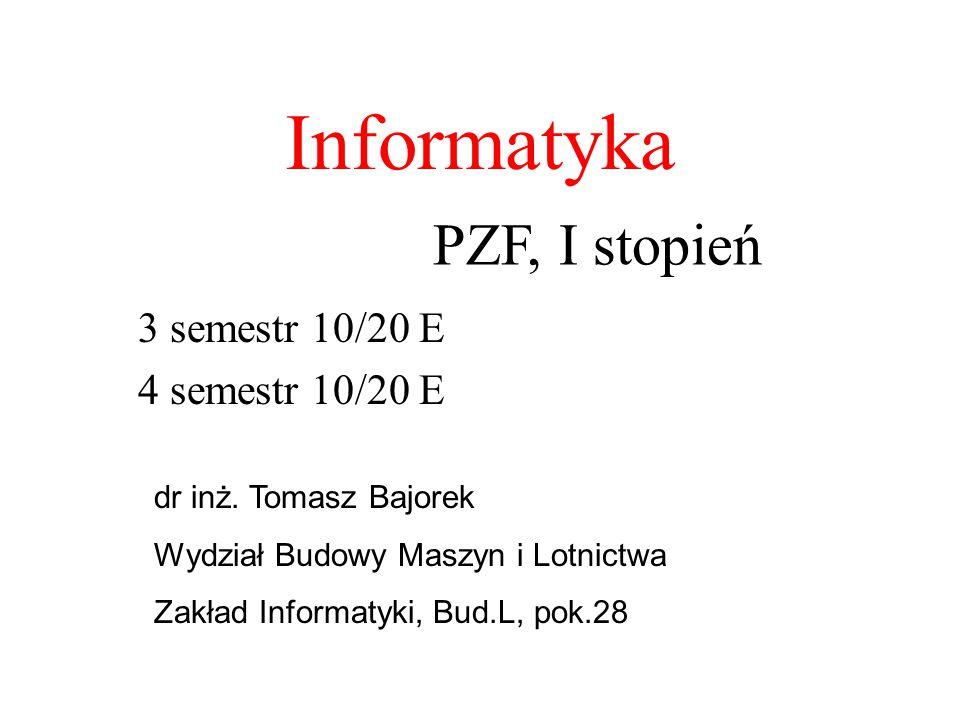 Informatyka PZF, I stopień 3 semestr 10/20 E 4 semestr 10/20 E