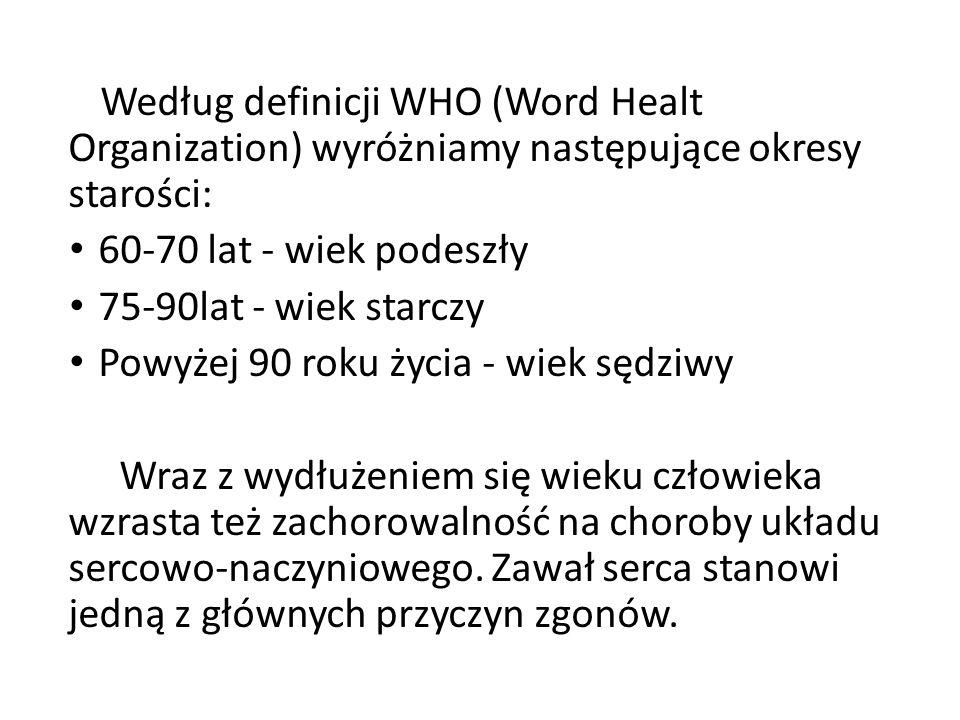 Według definicji WHO (Word Healt Organization) wyróżniamy następujące okresy starości: