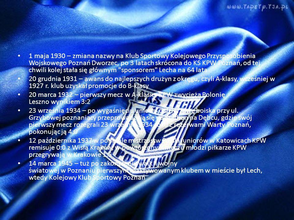 1 maja 1930 – zmiana nazwy na Klub Sportowy Kolejowego Przysposobienia Wojskowego Poznań Dworzec, po 3 latach skrócona do KS KPW Poznań, od tej chwili kolej stała się głównym sponsorem Lecha na 64 lata