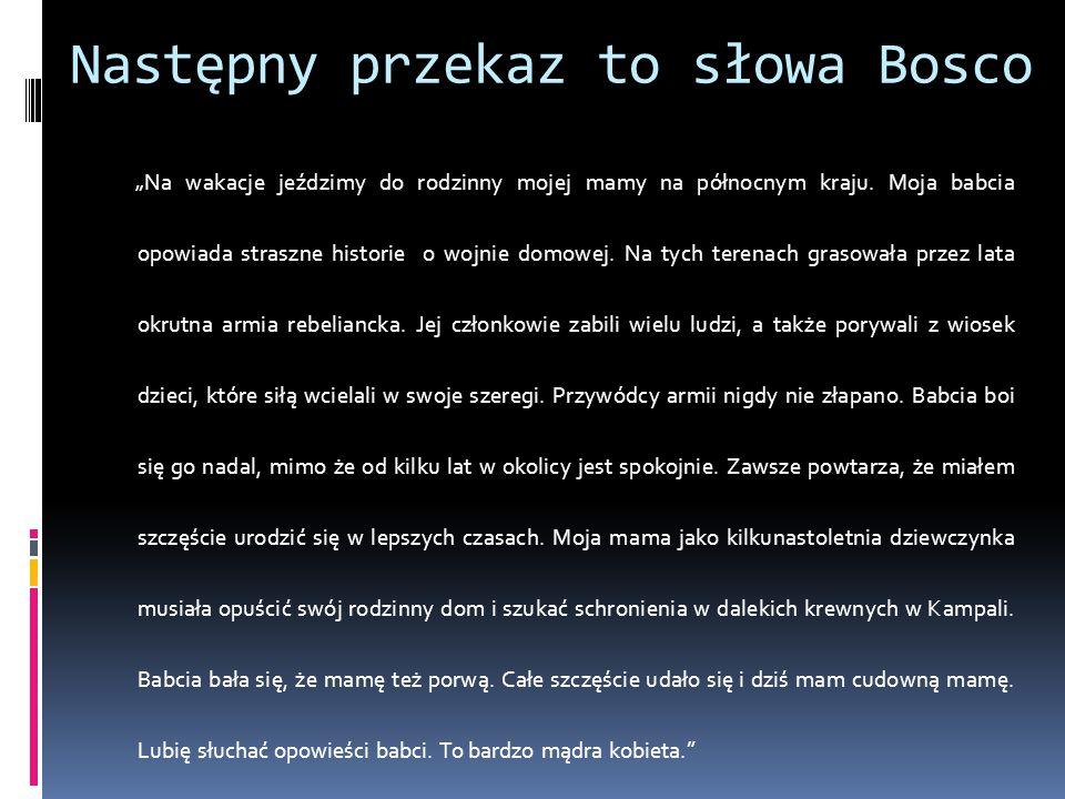 Następny przekaz to słowa Bosco