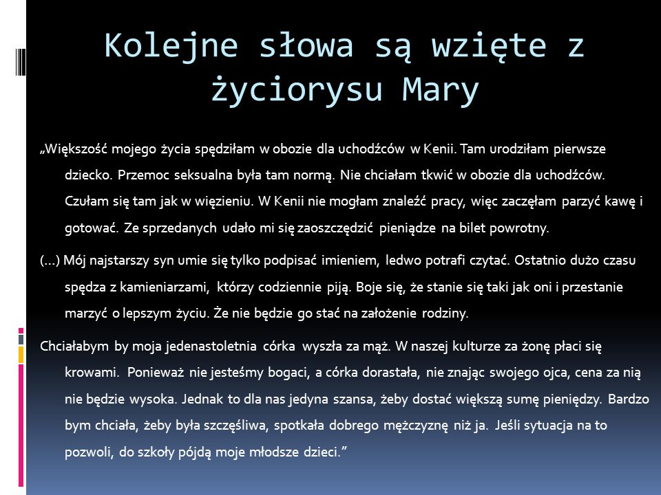Kolejne słowa są wzięte z życiorysu Mary
